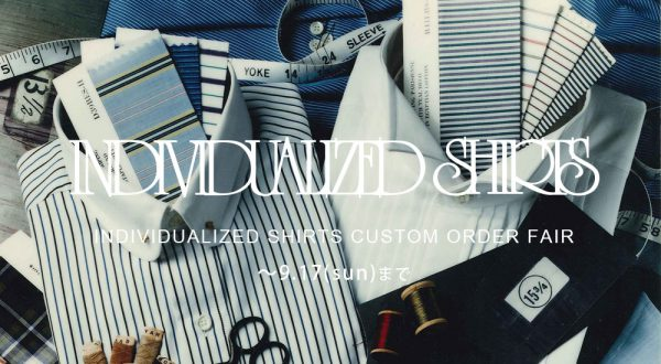 オーダーフェア開催!<BR>INDIVIDUALIZED SHIRTS(インディヴィジュアライズドシャツ)